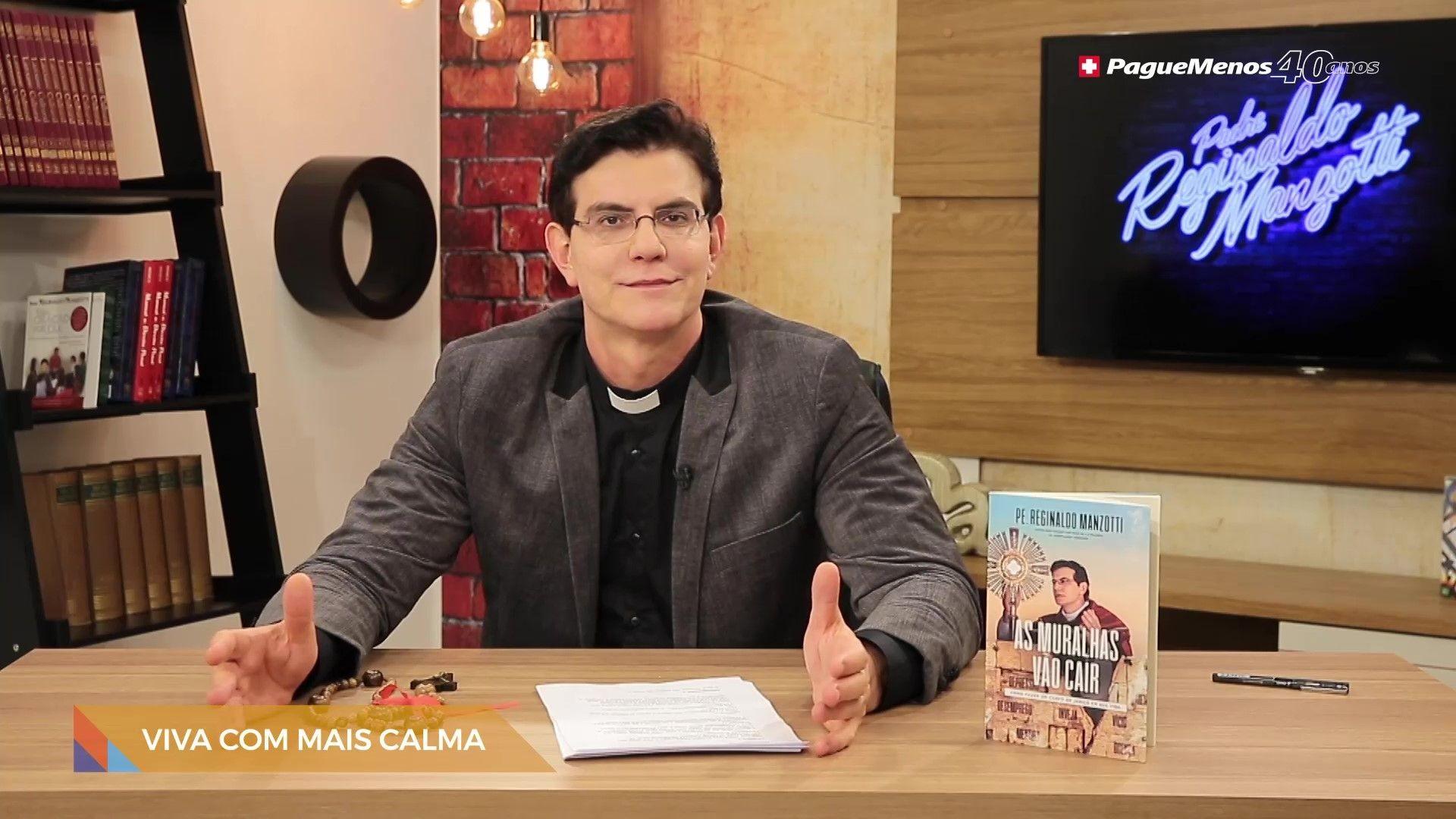 Padre Reginaldo Manzotti - Viva Com Mais Calma